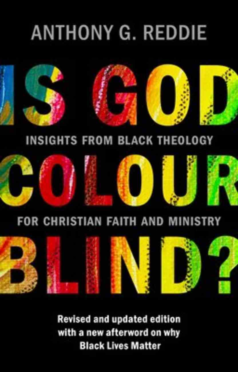 Is God Colour-Blind?: Insights From Black Theology For Christian Faith and Ministry Paperback