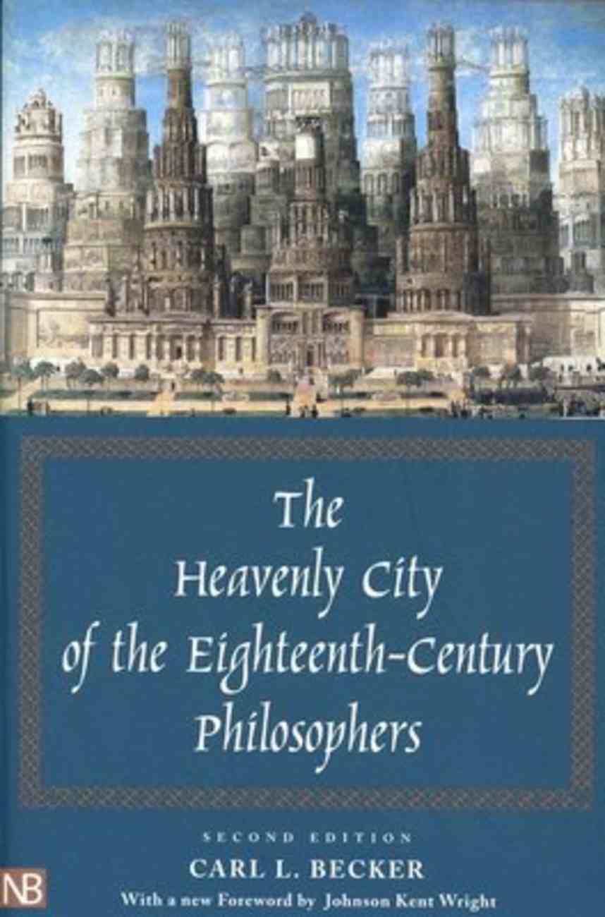 The Heavenly City of the Eighteenth-Century Philosophers (2nd Edition) Paperback