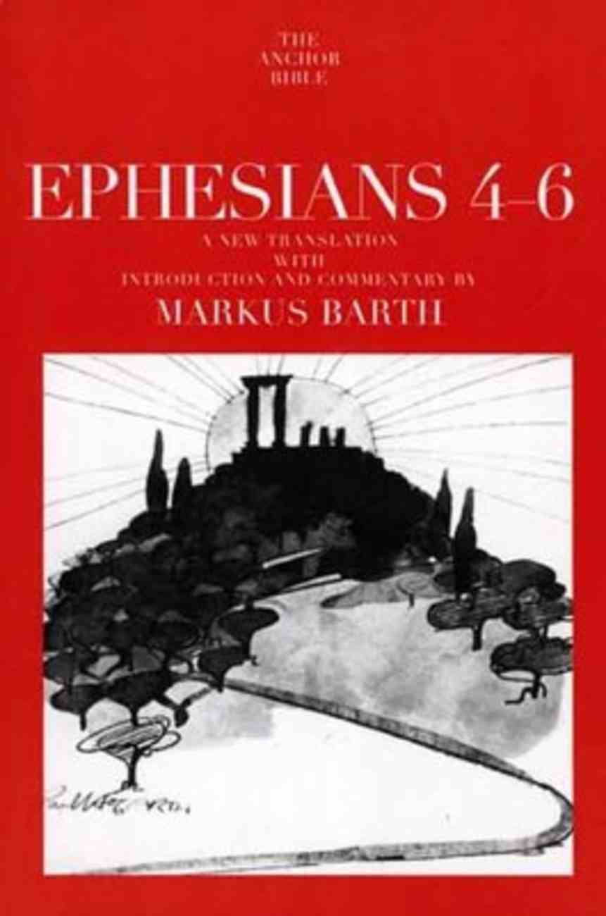 Ephesians 4-6 (Anchor Yale Bible Commentaries Series) Paperback