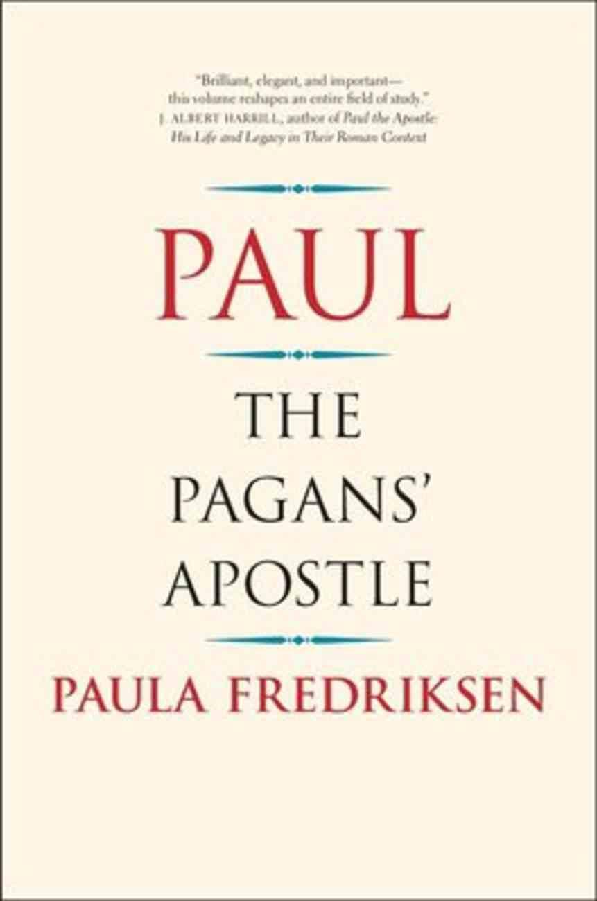 Paul: The Pagan's Apostle Paperback