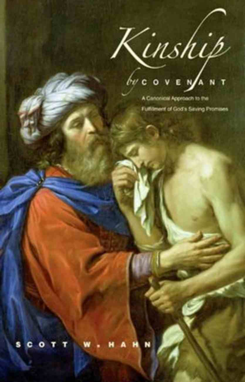 Kinship By Covenant: A Canonical Approach to the Fulfillment of God's Saving Promises (The Anchor Yale Bible Reference Library Series) Paperback