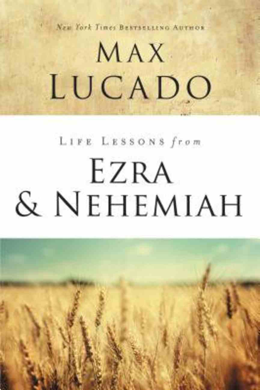 Life Lessons From Ezra and Nehemiah (Life Lessons With Max Lucado Series) eBook