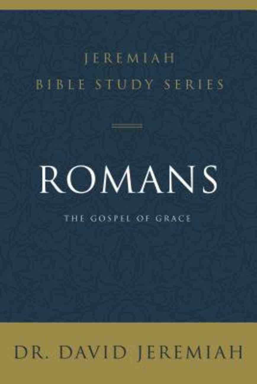 Romans (David Jeremiah Bible Study Series) eBook