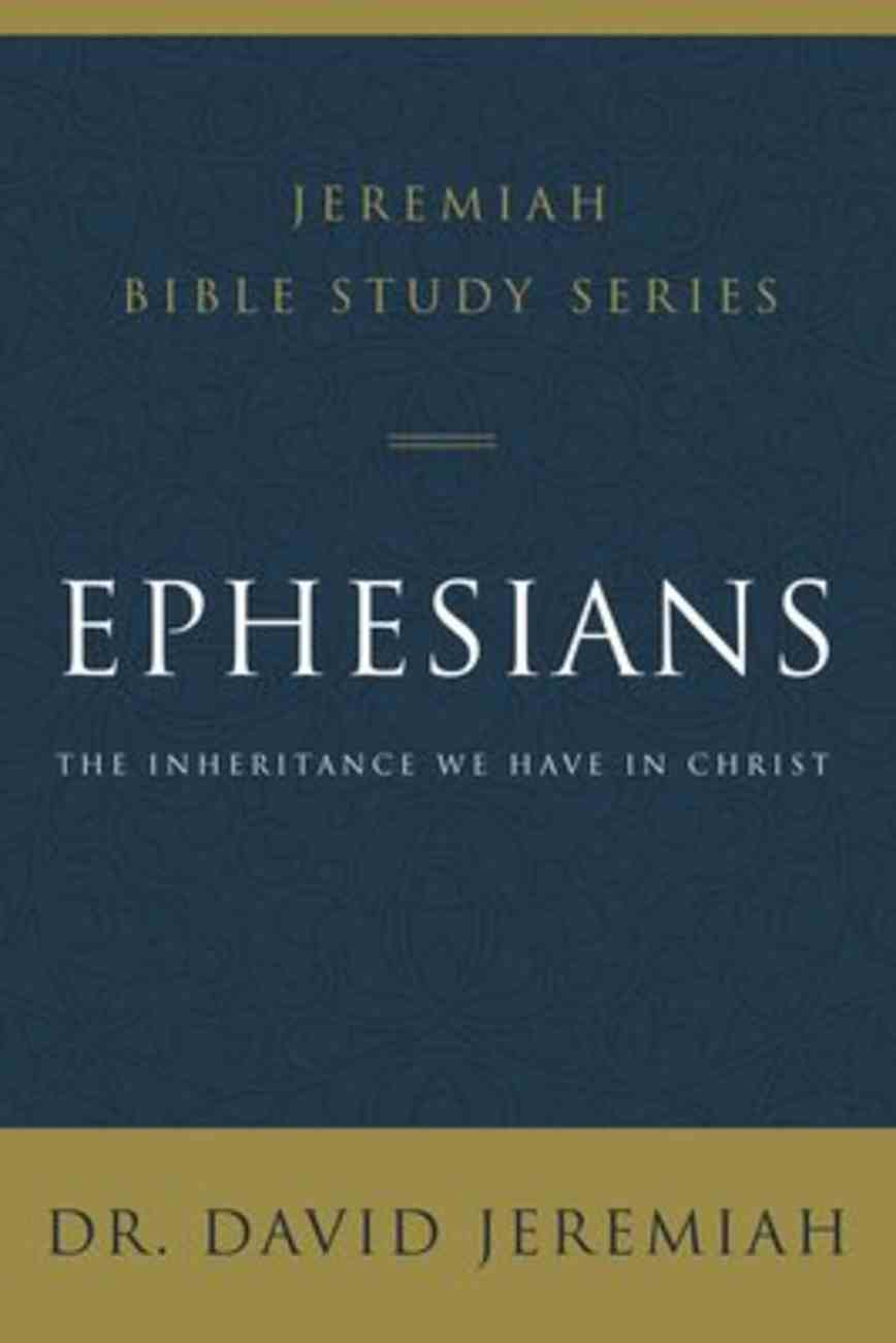 Ephesians (David Jeremiah Bible Study Series) eBook