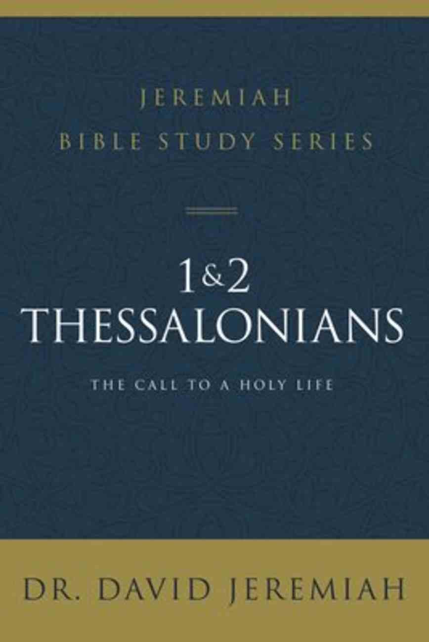 1 and 2 Thessalonians (David Jeremiah Bible Study Series) eBook