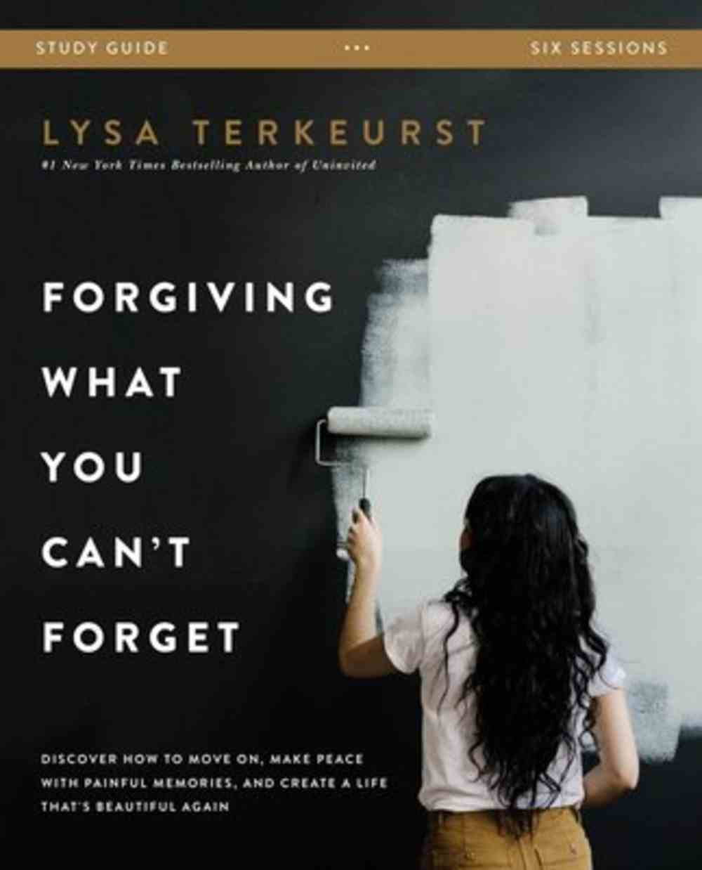 Forgiving What You Can't Forget Study Guide eBook
