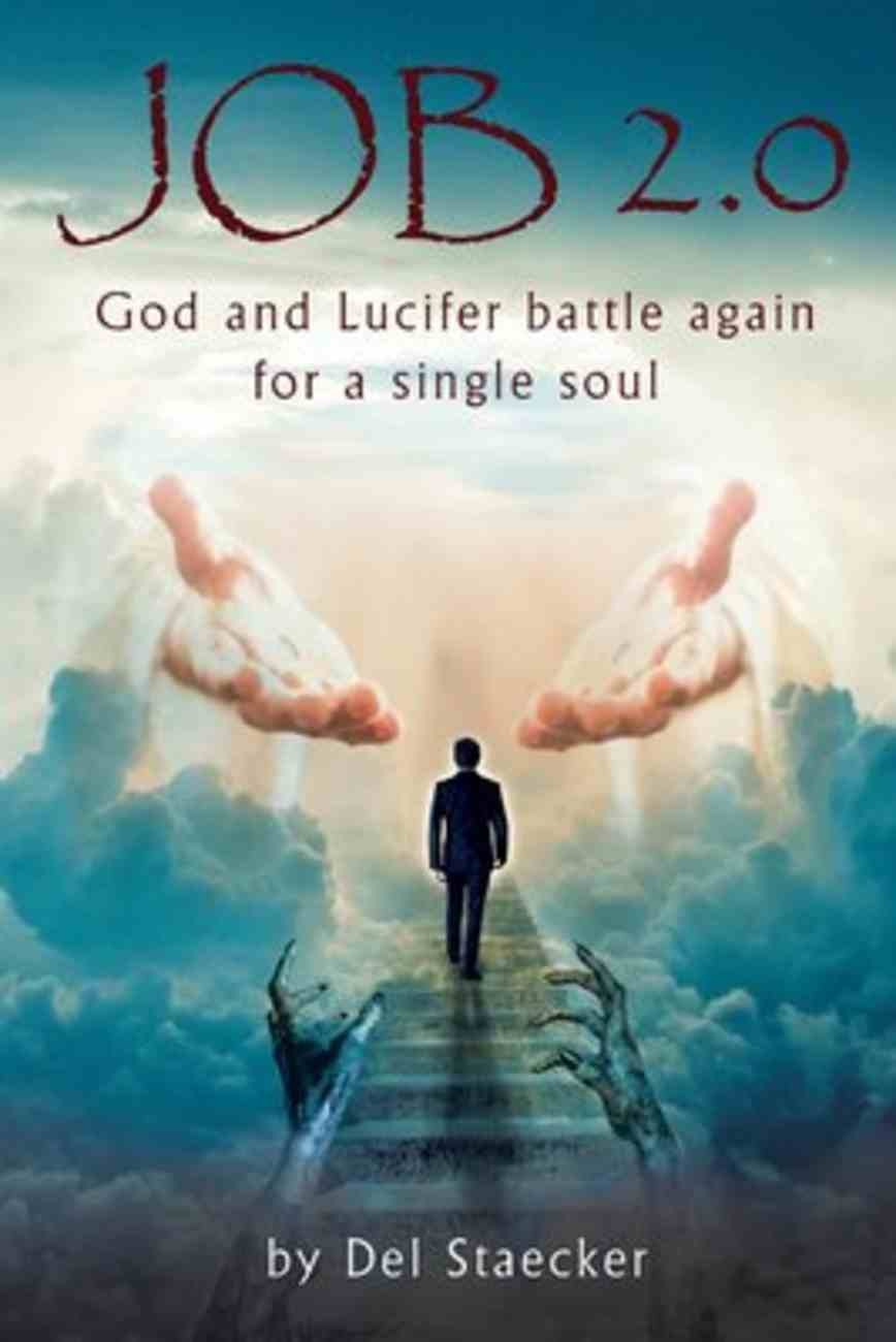 Job 2.0: God and Lucifer Battle Again For a Single Soul Paperback