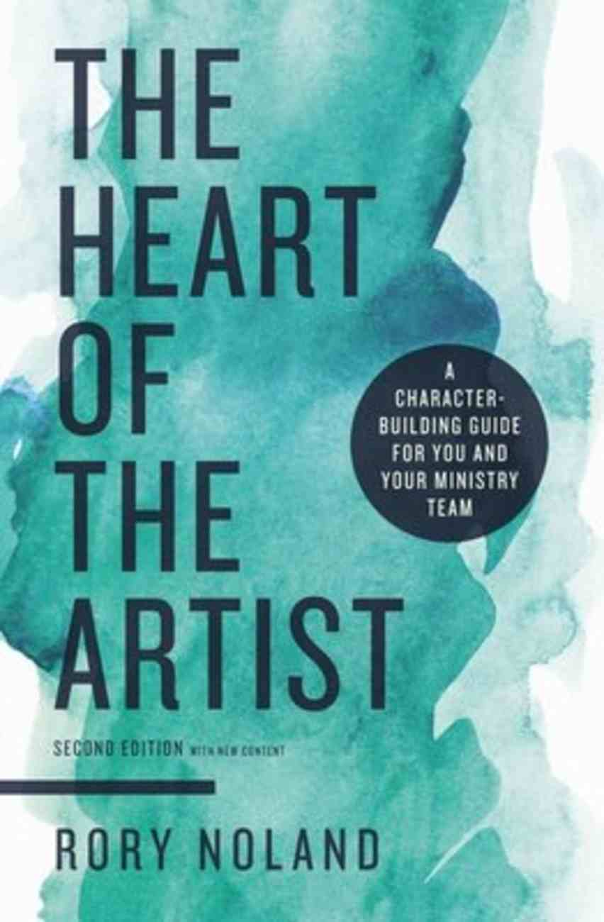 The Heart of the Artist: A Character-Building Guide For You and Your Ministry Team (Second Edition) Paperback