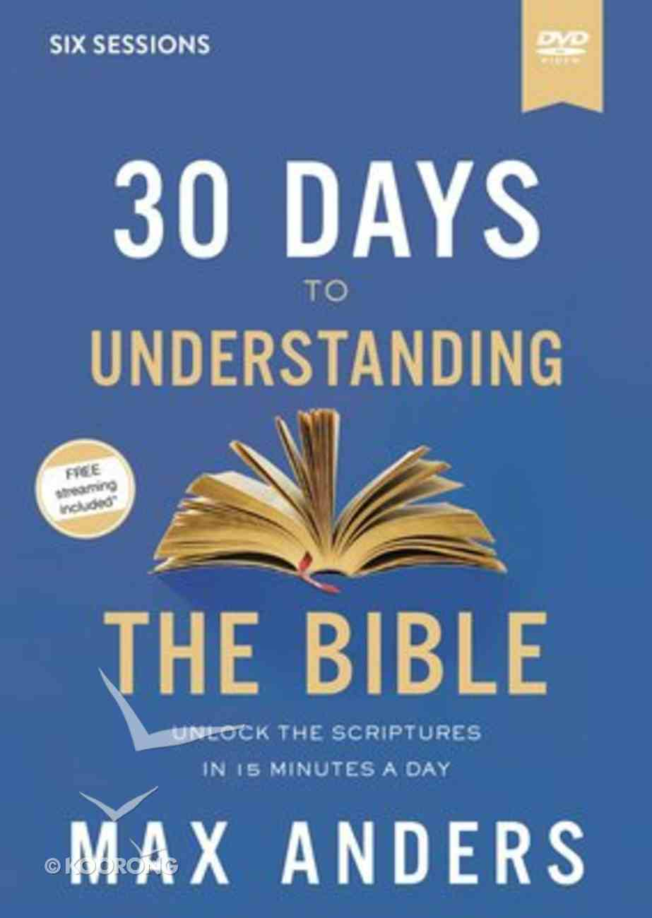 30 Days to Understanding the Bible: Unlock the Scriptures in 15 Minutes a Day (Video Study) DVD