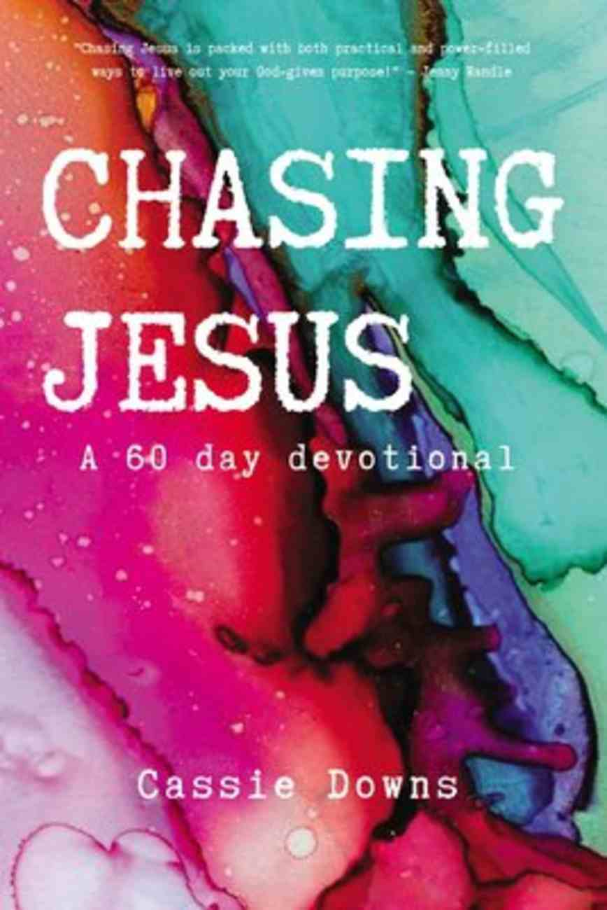 Chasing Jesus: A 60 Day Devotional Paperback