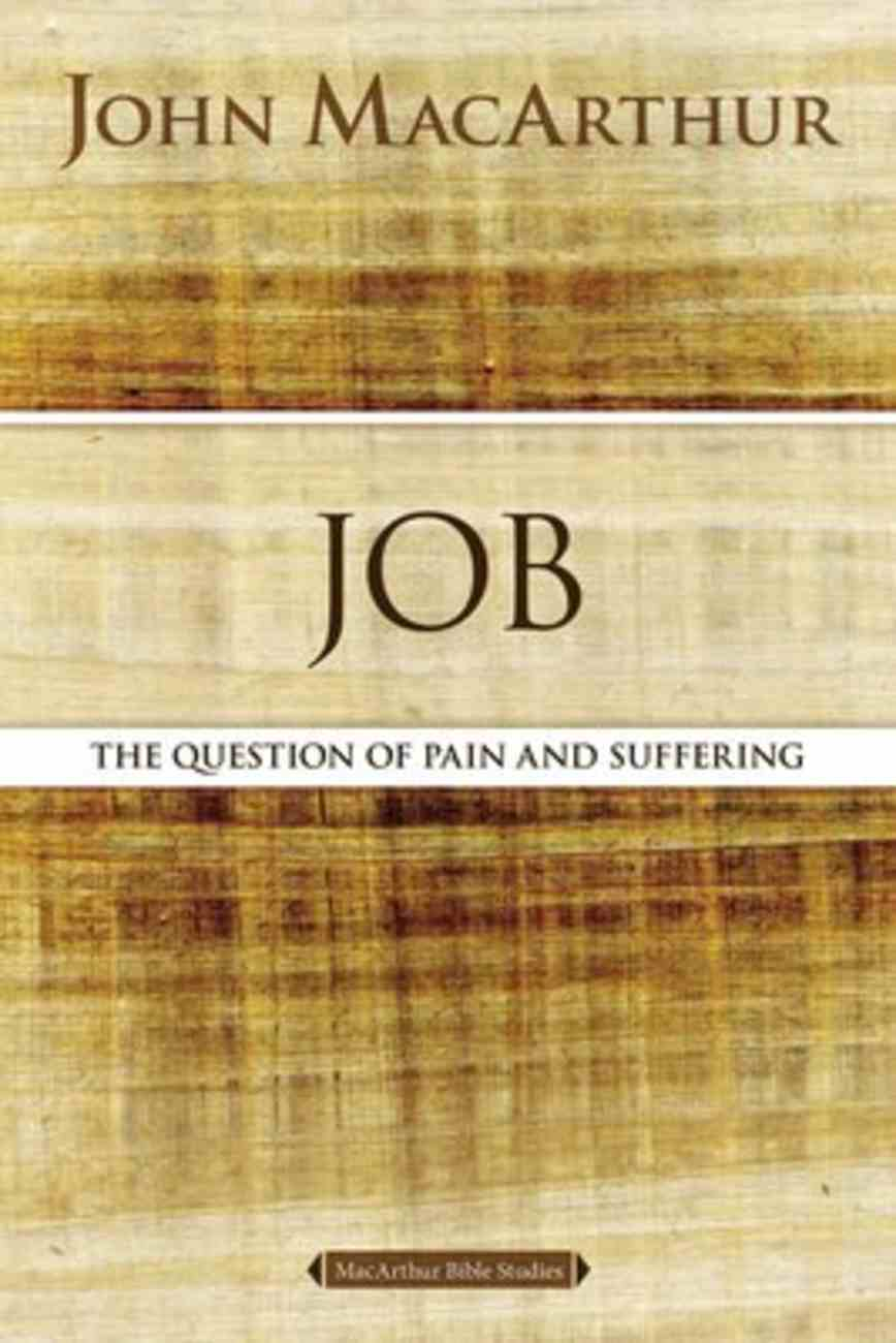 Job: The Question of Pain and Suffering (Macarthur Bible Study Series) Paperback