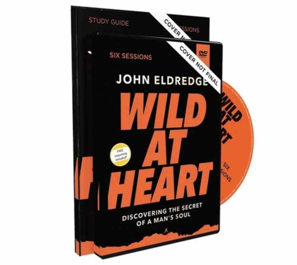 Wild At Heart: Discovering the Secret of a Man's Soul (Study Guide With Dvd) Pack