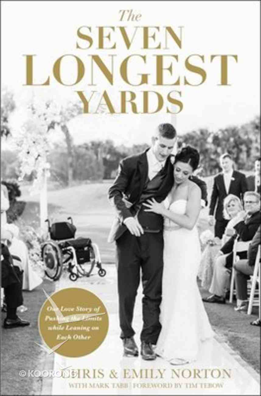 The Seven Longest Yards: Our Love Story of Pushing the Limits While Leaning on Each Other Paperback