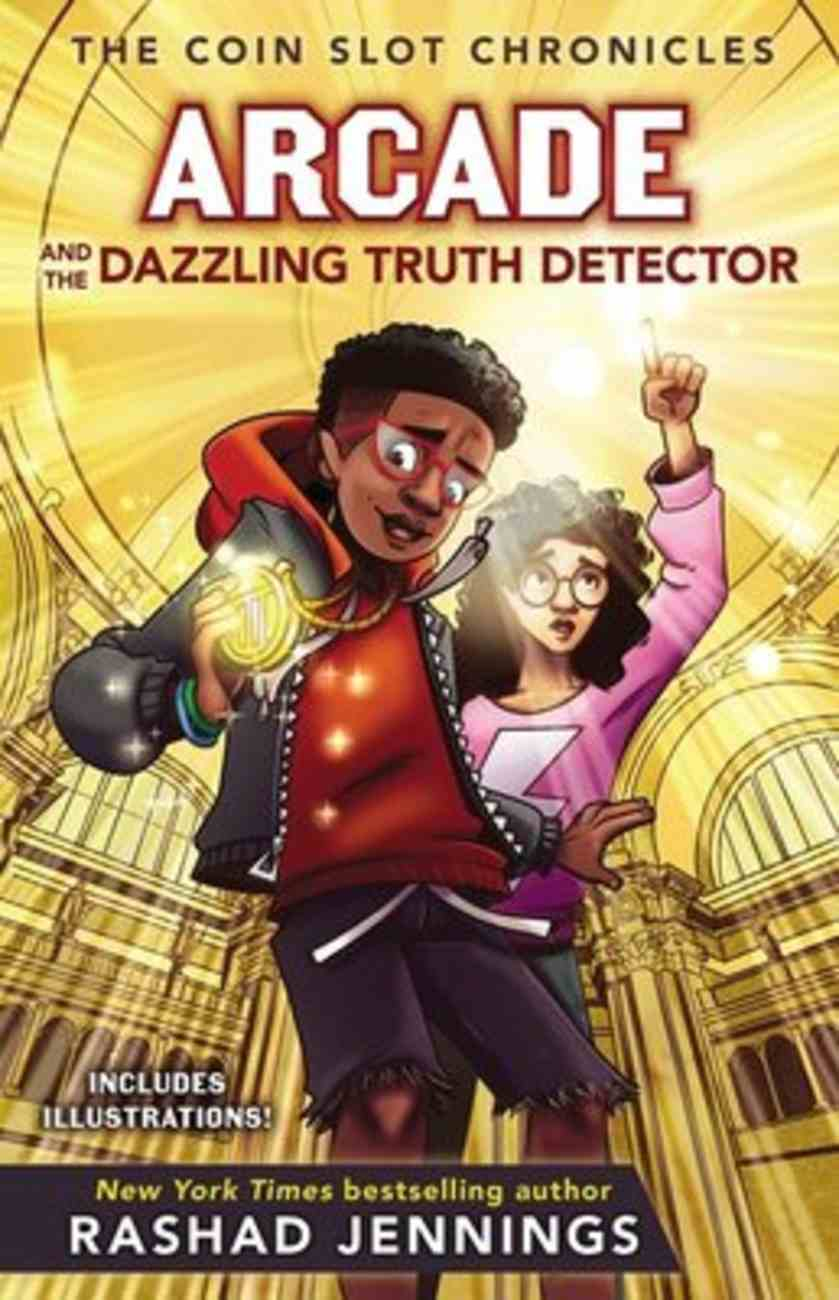Arcade and the Dazzling Truth Detector (Coin Slot Chronicles Series) Hardback