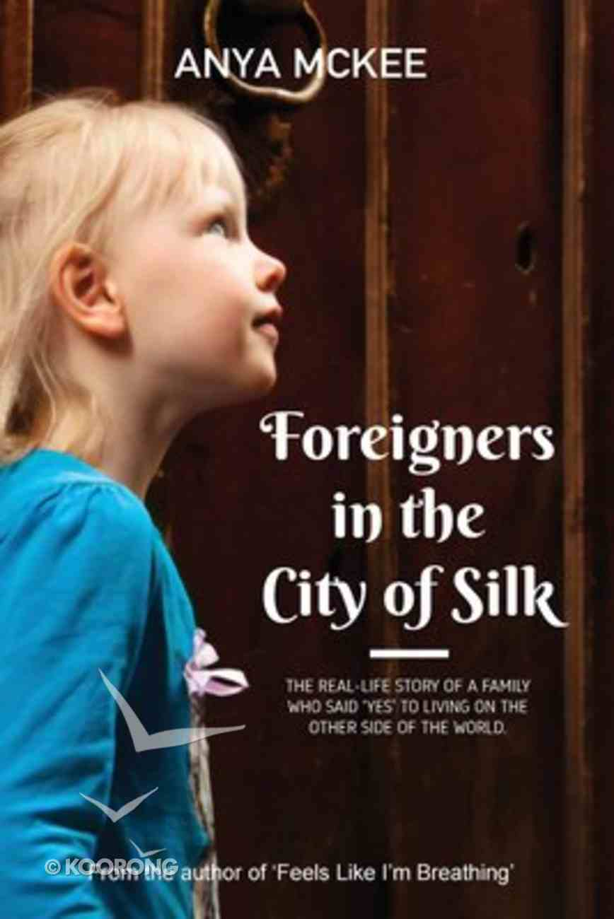 Foreigners in the City of Silk Paperback