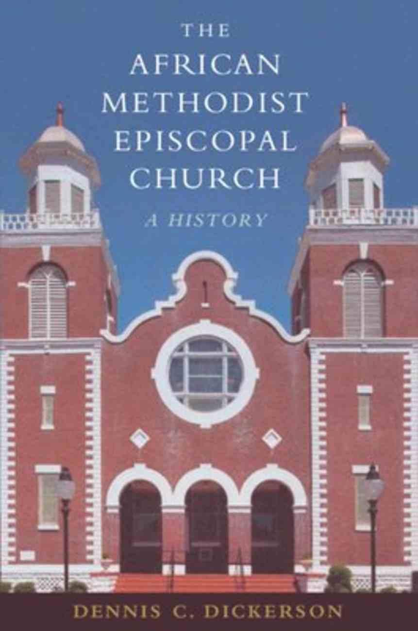 The African Methodist Episcopal Church: A History Hardback