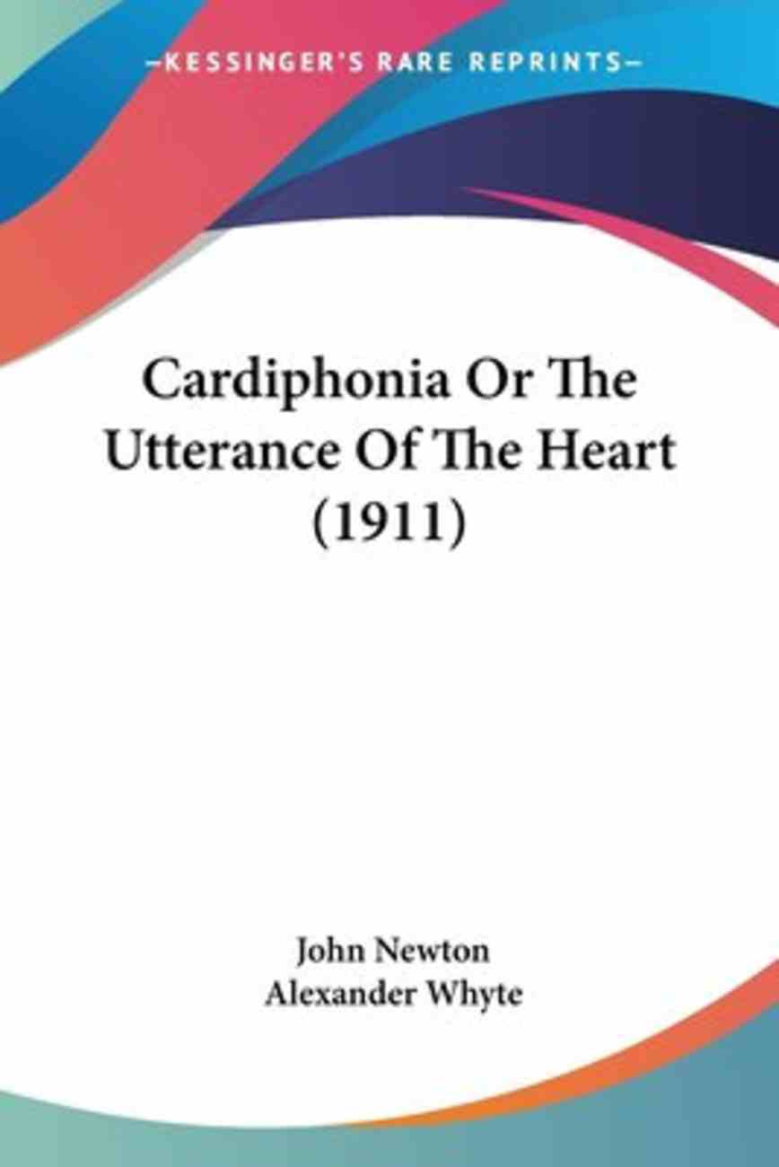 Cardiphonia Or the Utterance of the Heart (1911) Paperback