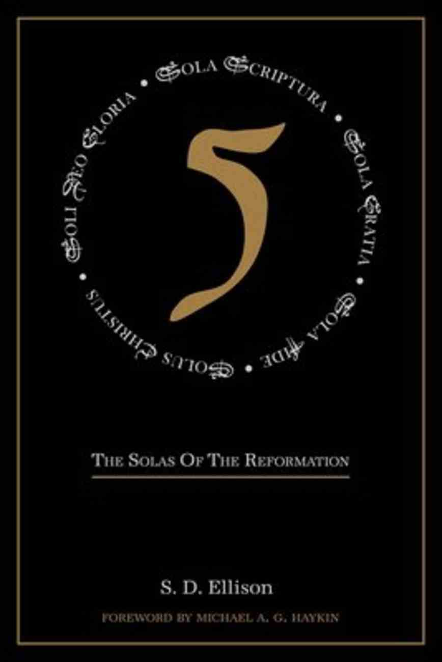 Five: The Solas of the Reformation Paperback