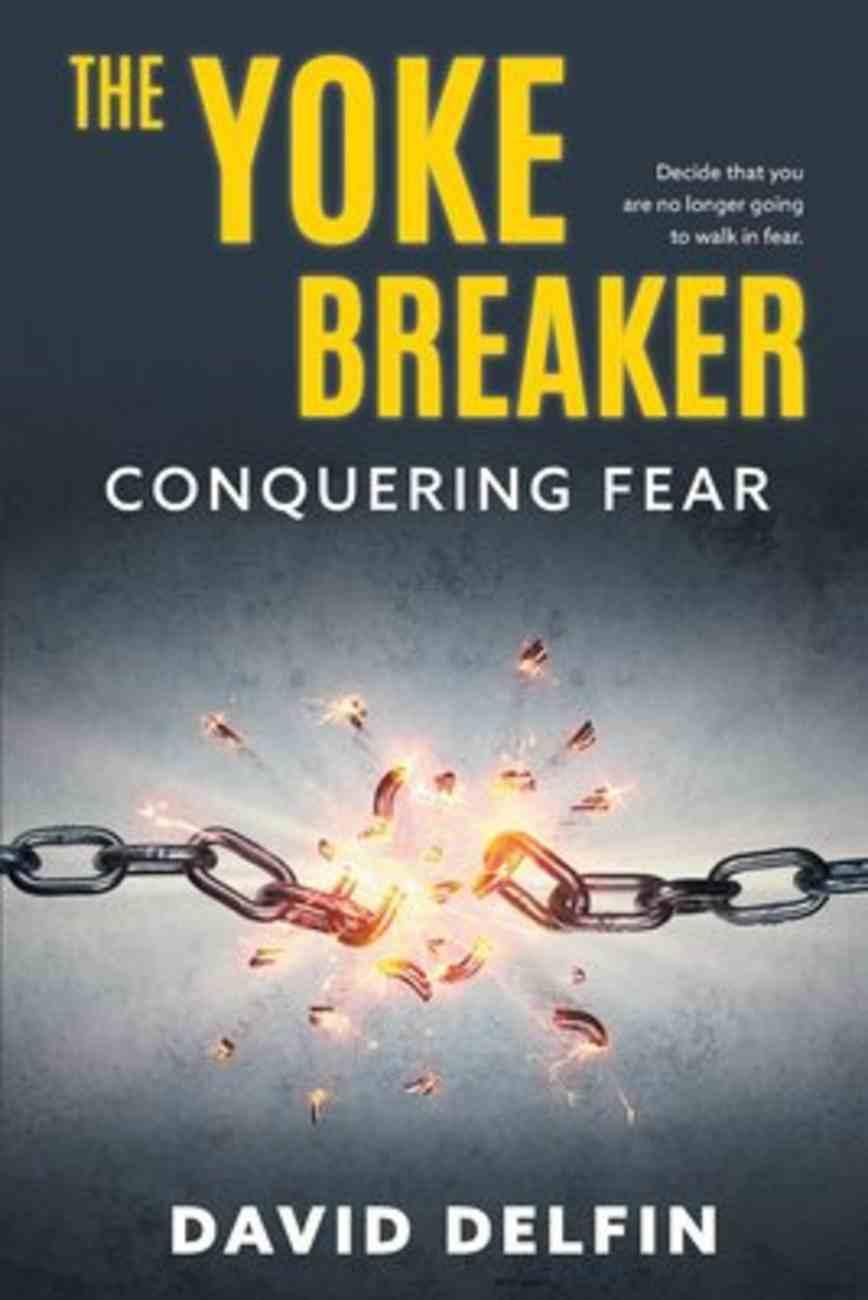 The Yoke Breaker: Letting Go of Fear Paperback