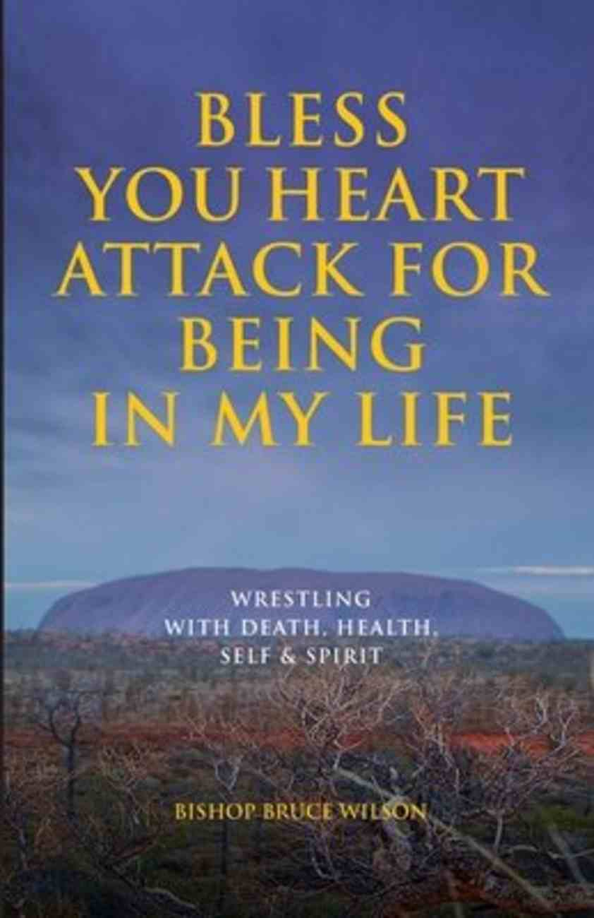 Bless You Heart Attack For Being in My Life Paperback