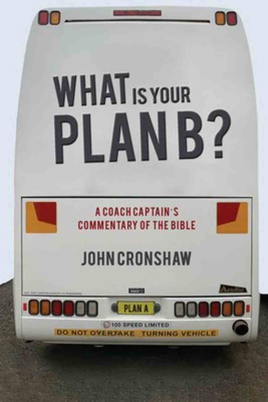 What is Your Plan B?: A Coach Captain's Commentary of the Bible Paperback