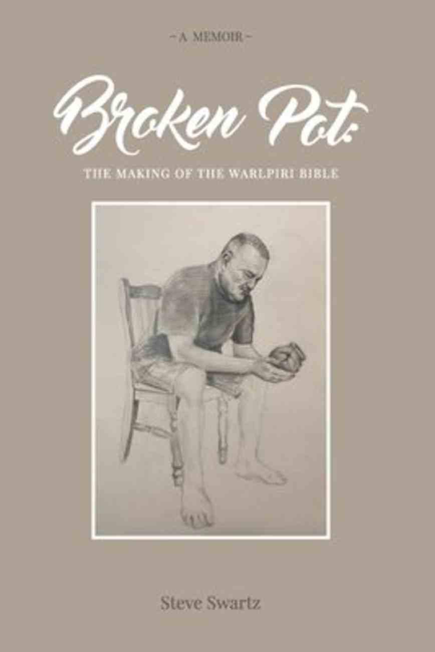 Broken Pot: The Making of the Warlpiri Bible Paperback