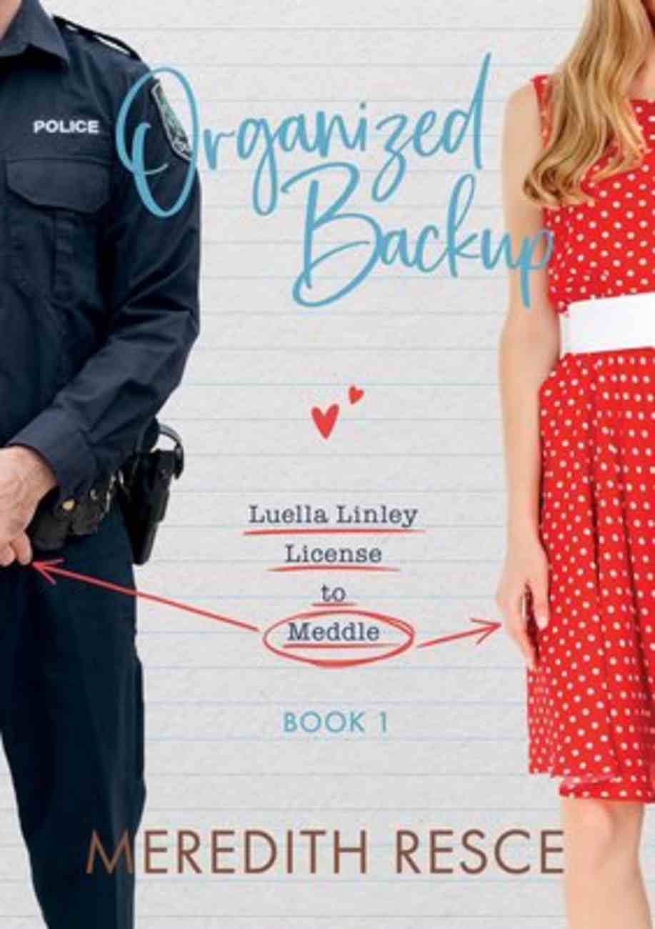 Organized Backup (#01 in Licensed To Meddle - Luella Linley Series) eBook