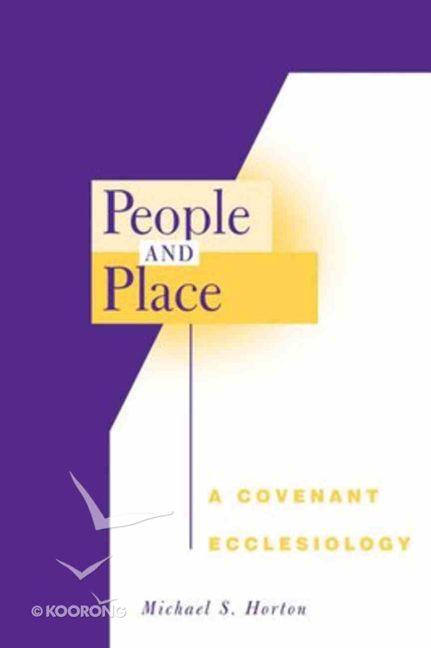 People and Place: A Covenant Ecclesiology Paperback