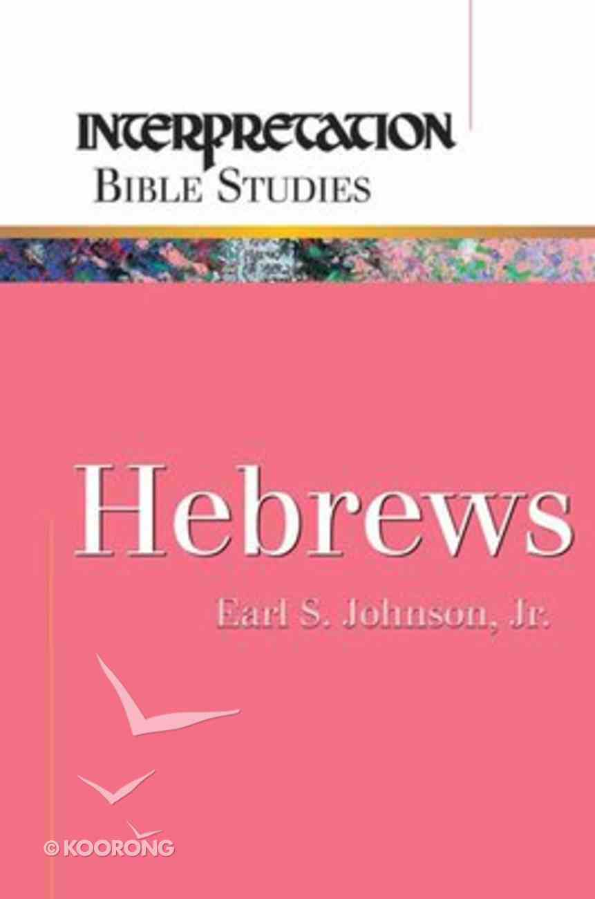 Hebrews (Interpretation Bible Study Series) Paperback