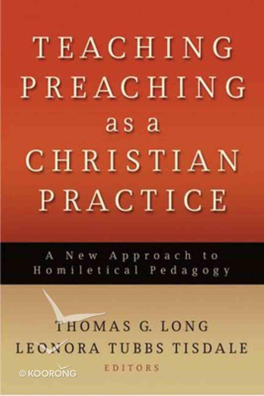 Teaching Preaching as a Christian Practise Paperback