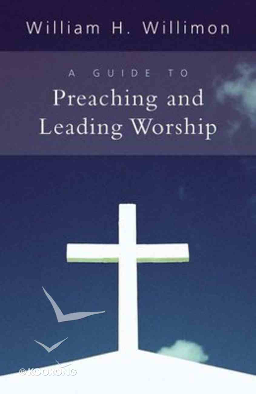 A Guide to Preaching and Leading Worship Paperback