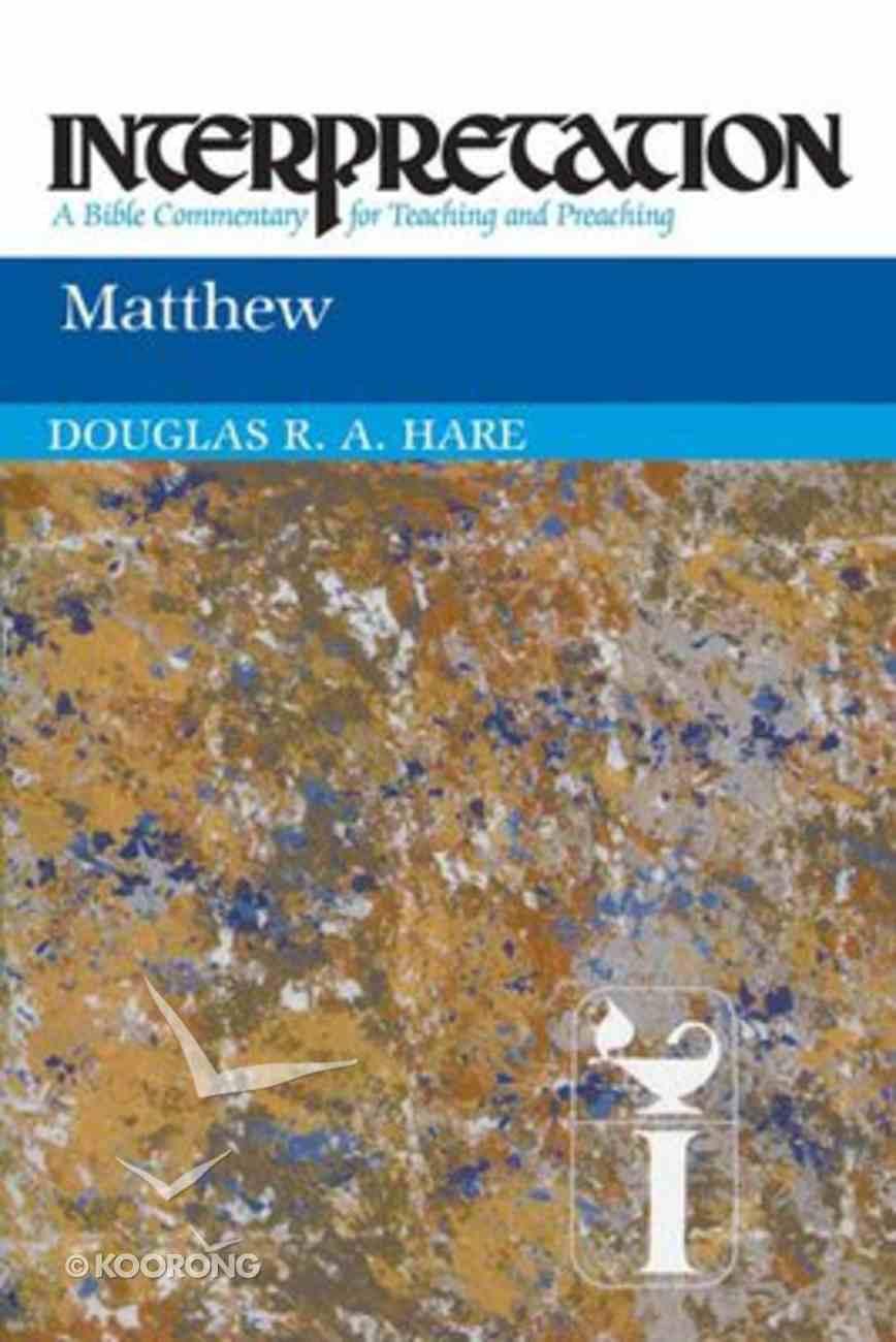 Matthew (Interpretation Bible Commentaries Series) Paperback