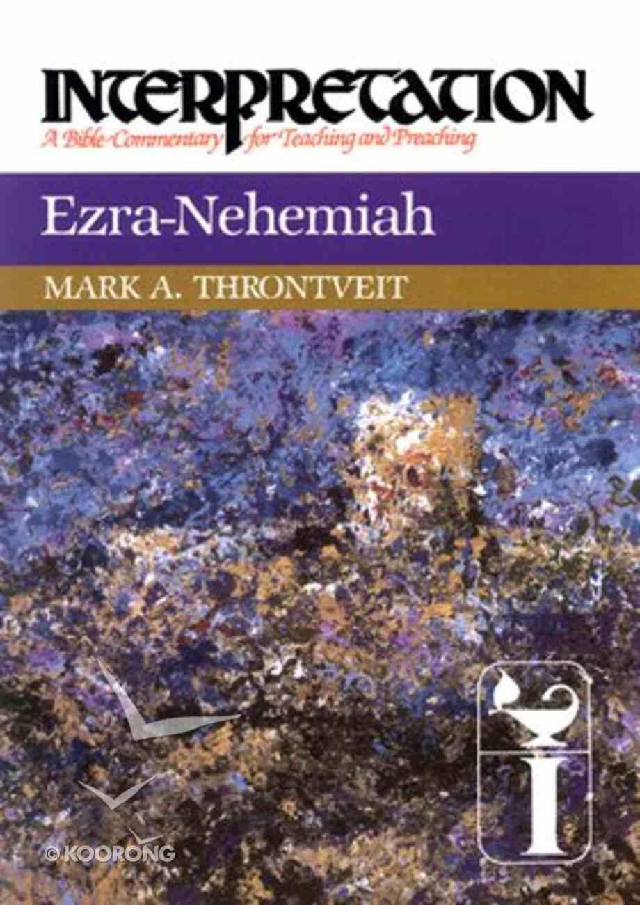Ezra-Nehemiah (Interpretation Bible Commentaries Series) Paperback