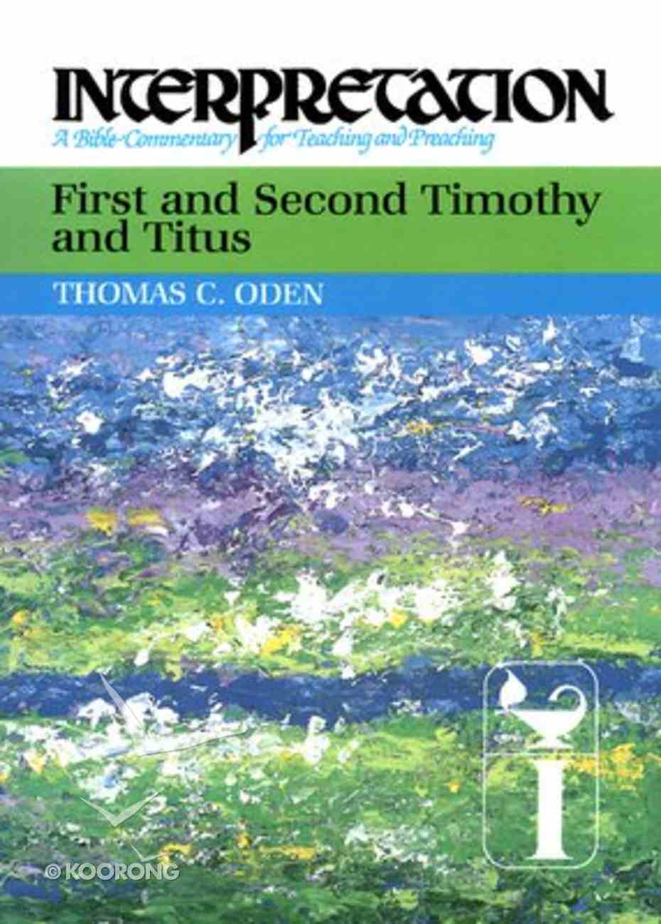 First and Second Timothy and Titus (Interpretation Bible Commentaries Series) Paperback