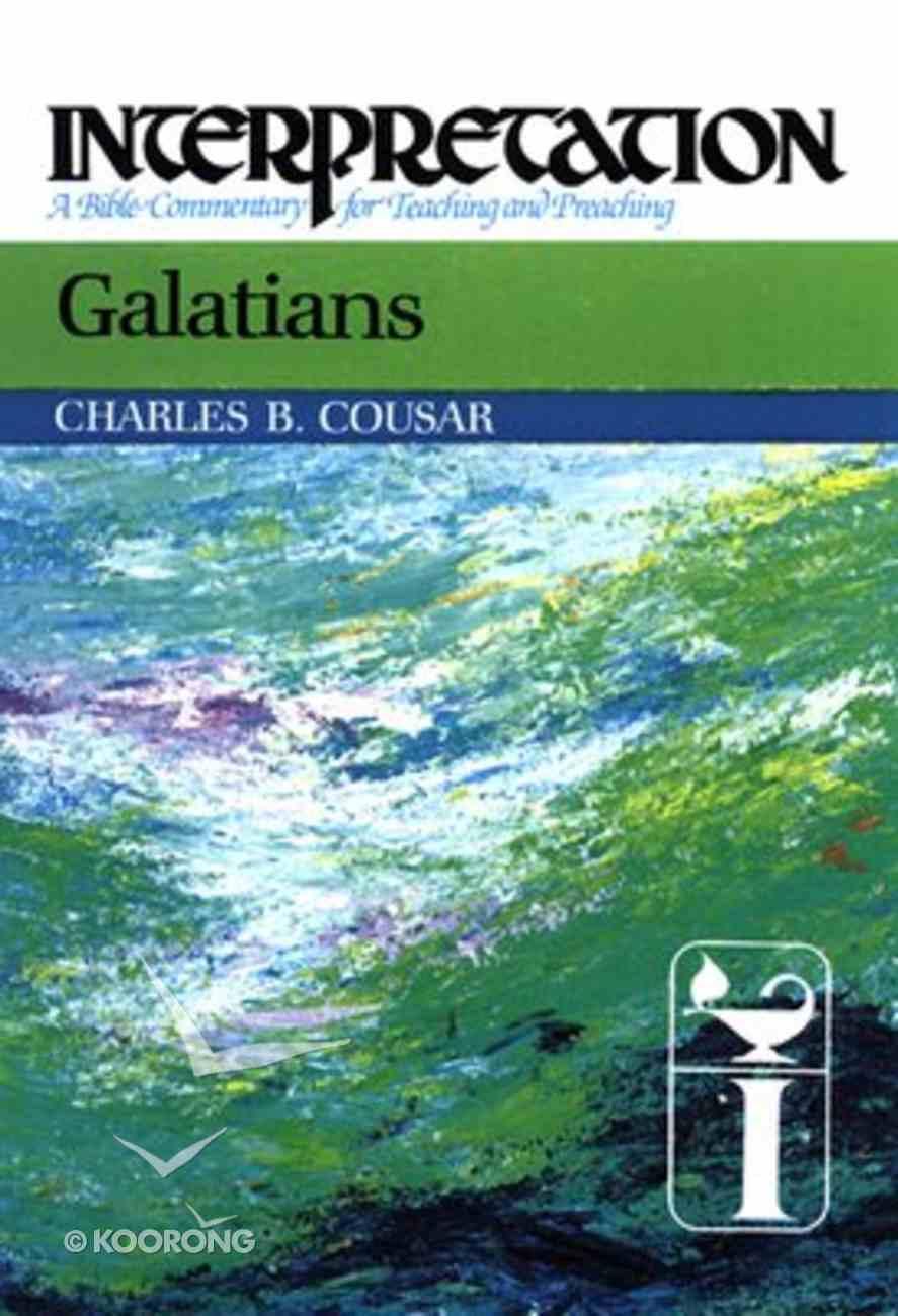 Galatians (Interpretation Bible Commentaries Series) Paperback