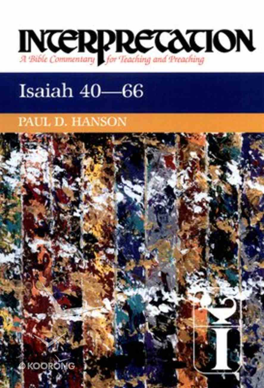 Isaiah 40-66 (Interpretation Bible Commentaries Series) Paperback