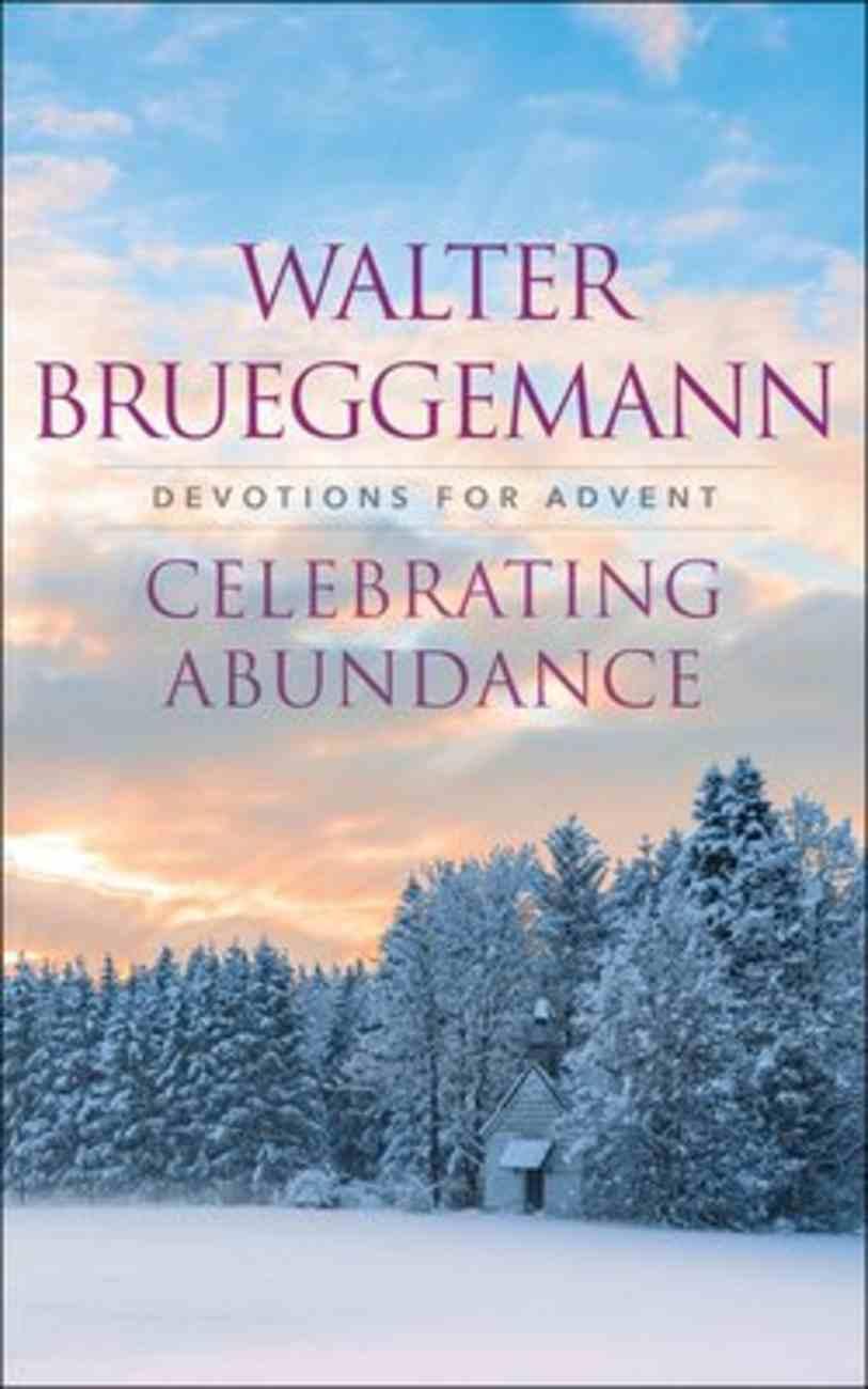 Celebrating Abundance: Devotions For Advent Paperback