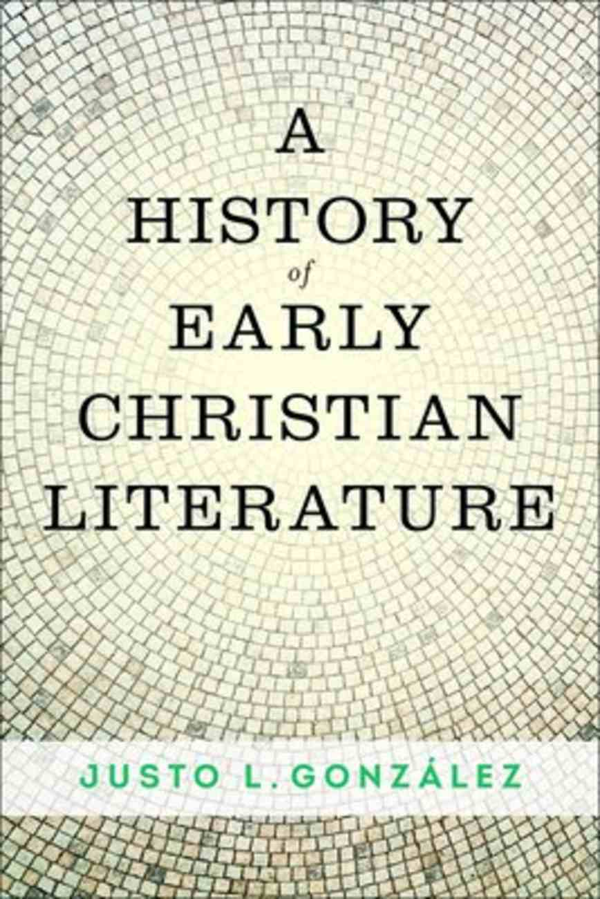 A History of Early Christian Literature Paperback