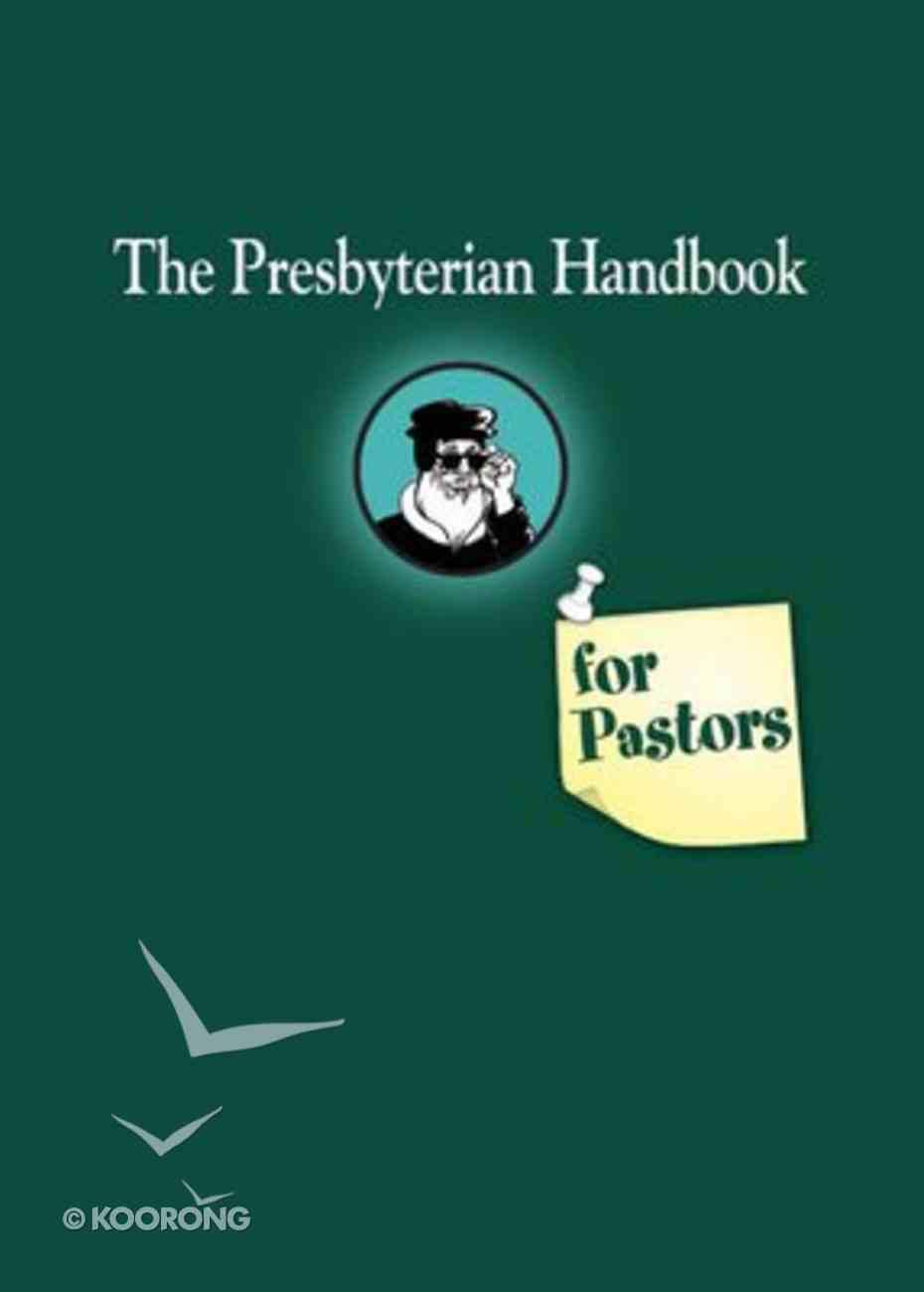 The Presbyterian Handbook For Pastors Paperback
