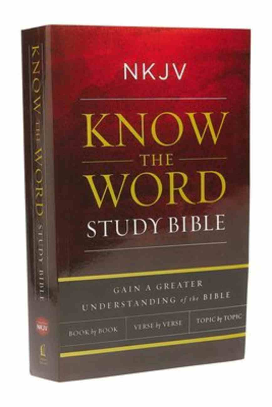 NKJV Know the Word Study Bible (Red Letter Edition) Paperback