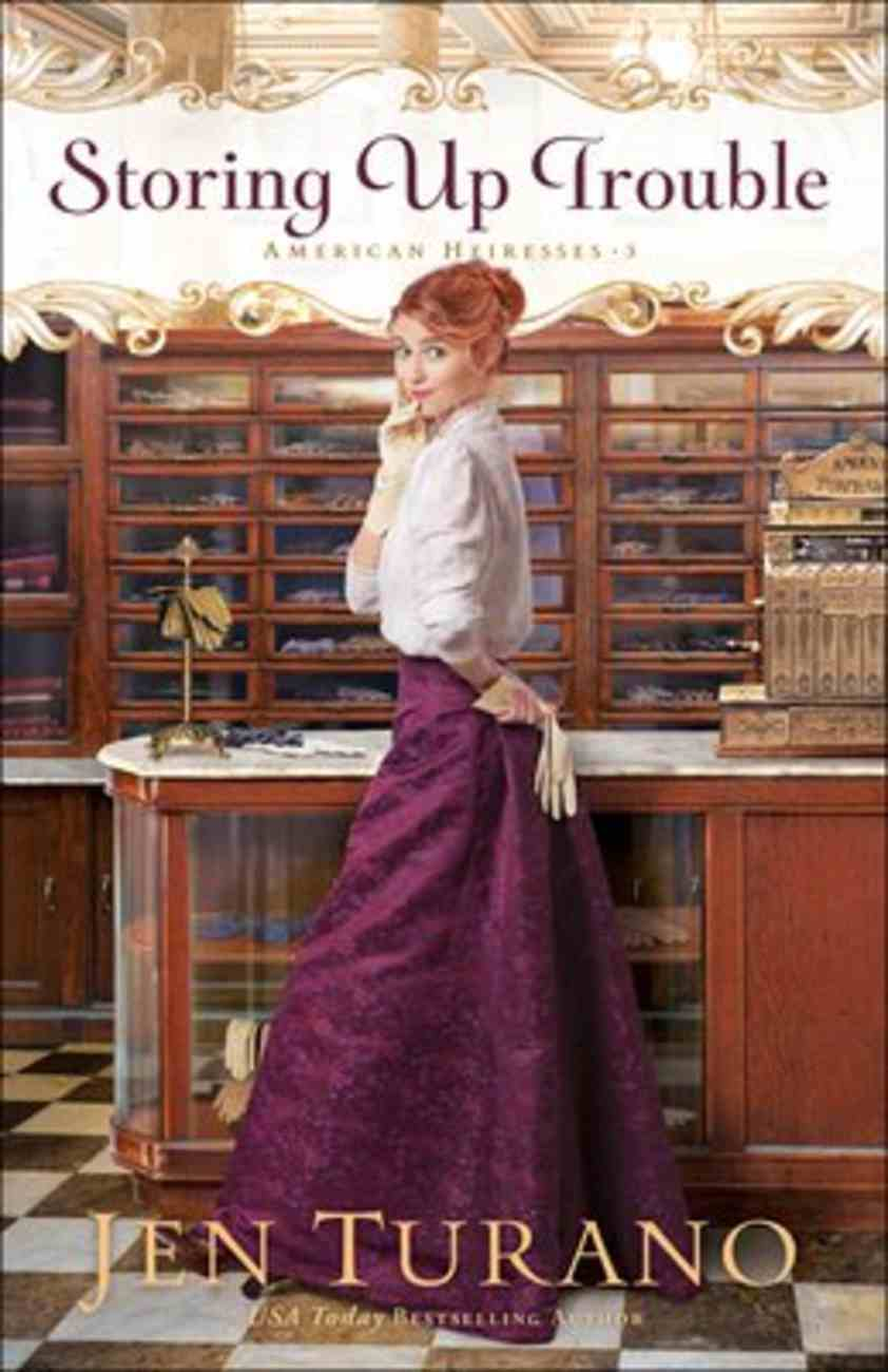 Storing Up Trouble (#03 in American Heiresses Series) Paperback