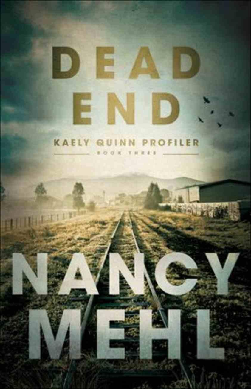 Dead End (#03 in Kaely Quinn Profiler Series) Paperback