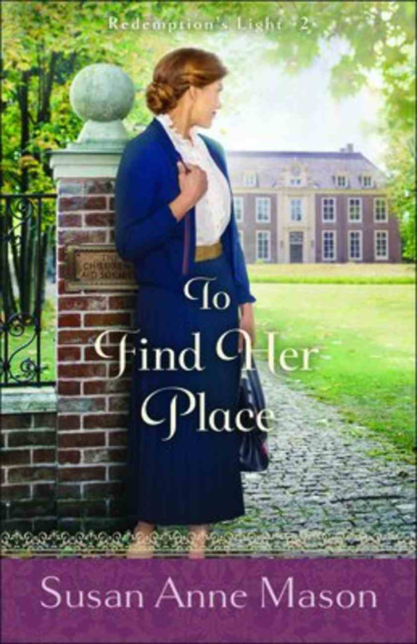To Find Her Place (#02 in Redemption's Light Series) Paperback