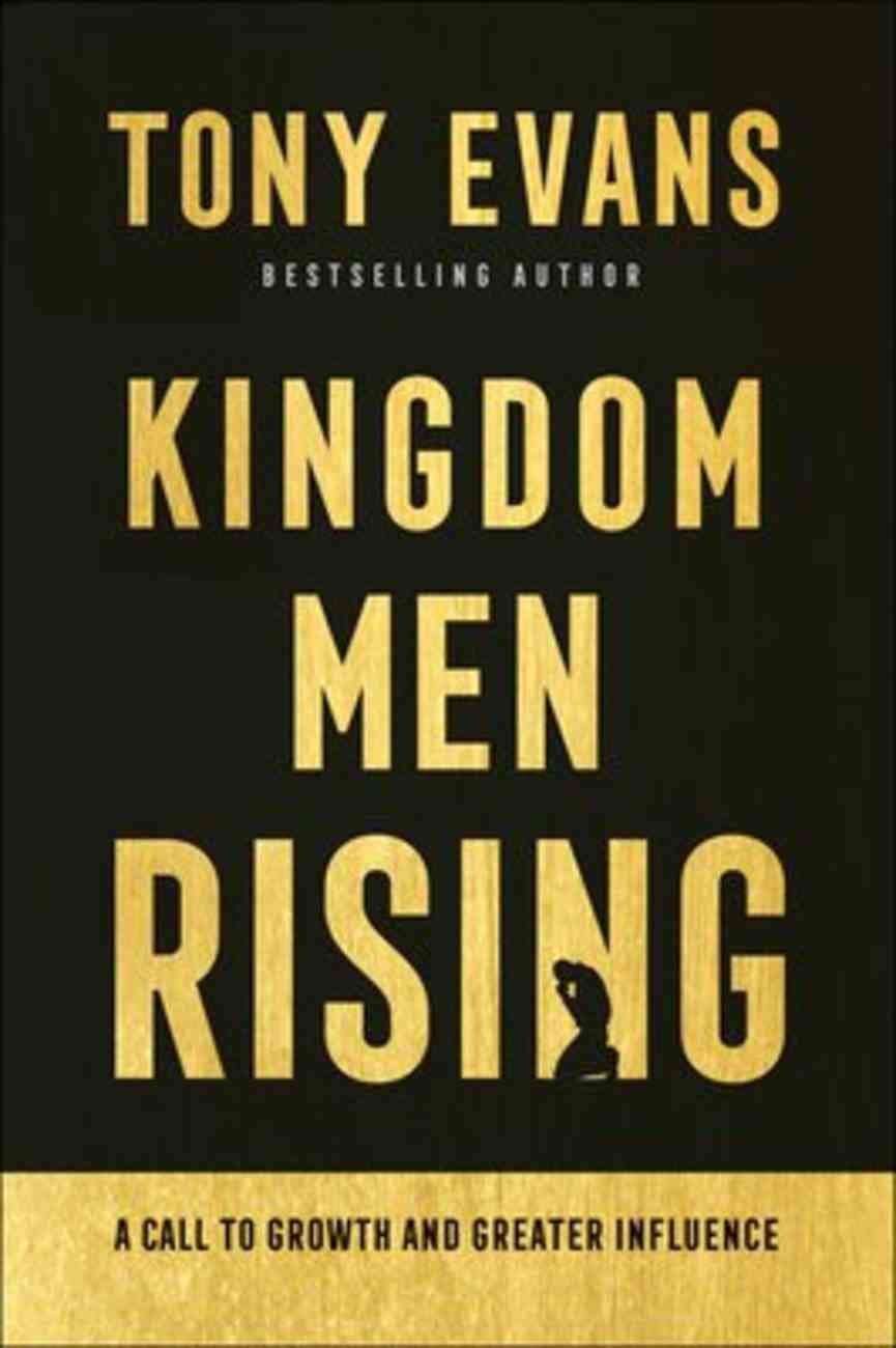 Kingdom Men Rising: A Call to Growth and Greater Influence Hardback