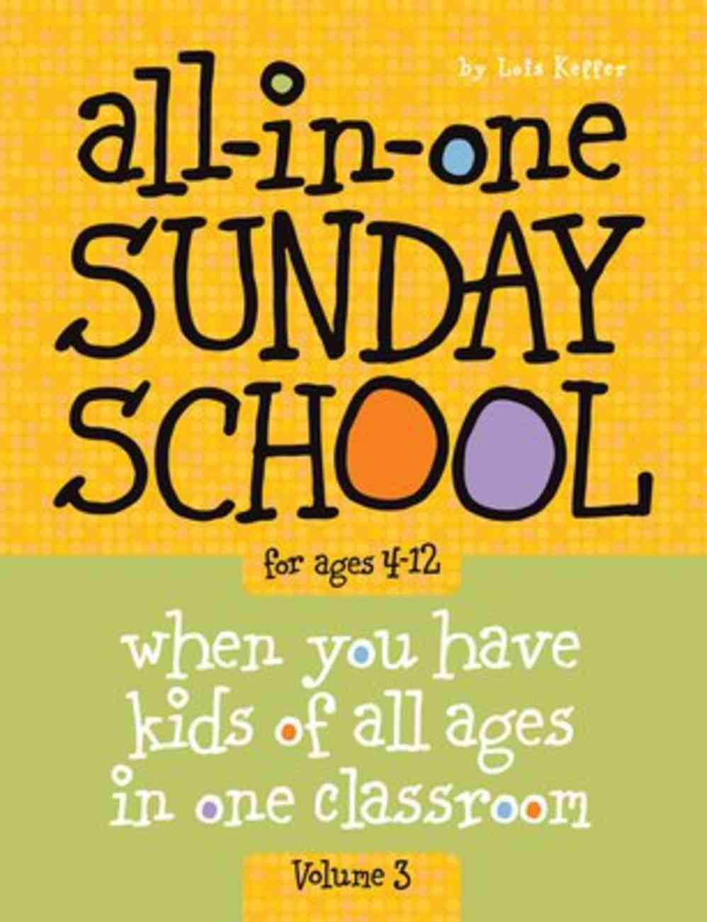 All-In-One Sunday School For Ages 4-12 #03 Paperback