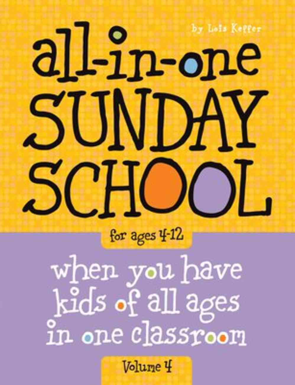 All-In-One Sunday School For Ages 4-12 #04 Paperback