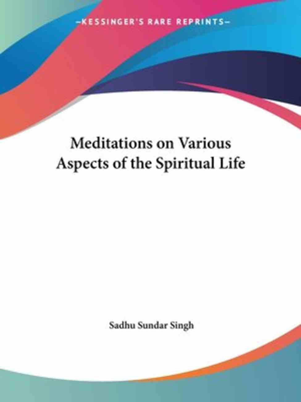 Meditations on Various Aspects of the Spiritual Life Paperback