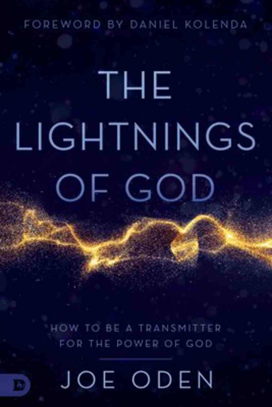 The Lightnings of God: How to Be a Transmitter For the Power of God Paperback