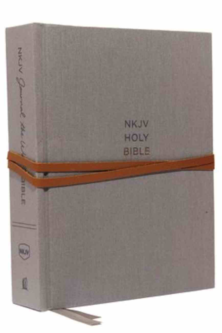 NKJV Journal the Word Bible Gray (Red Letter Edition) Hardback