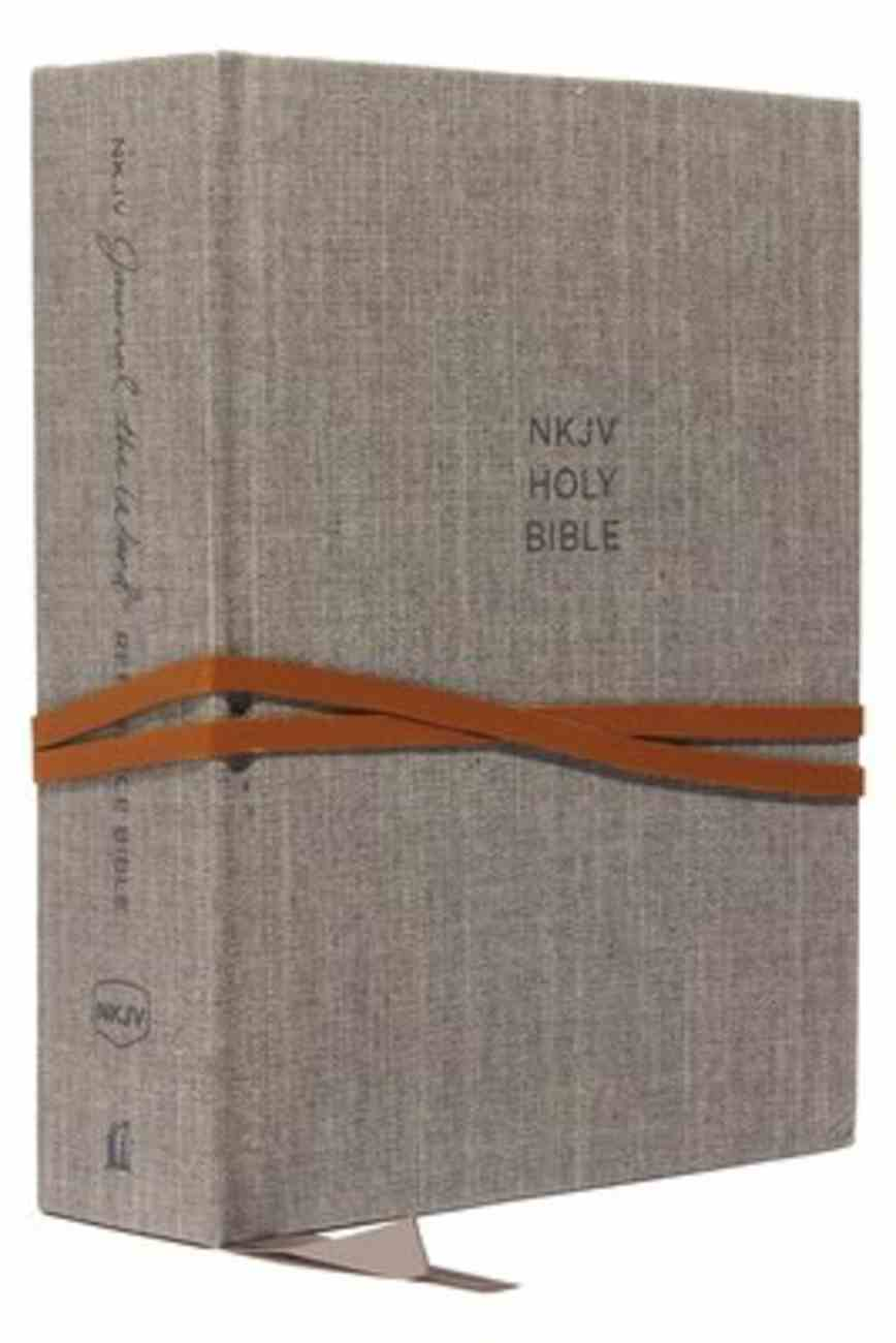 NKJV Journal the Word Reference Bible Gray (Red Letter Edition) Hardback